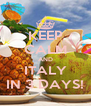 KEEP CALM AND ITALY IN 3 DAYS! - Personalised Poster A4 size