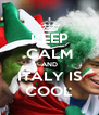 KEEP CALM AND ITALY IS COOL - Personalised Poster A4 size