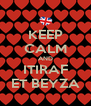 KEEP CALM AND ITIRAF ET BEYZA - Personalised Poster A4 size