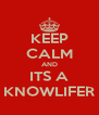 KEEP CALM AND ITS A KNOWLIFER - Personalised Poster A4 size