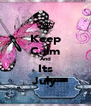 Keep Calm And Its July - Personalised Poster A4 size
