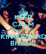 KEEP CALM AND IT'S MY FUCKING BIRTHDAY  BITCH!! - Personalised Poster A4 size