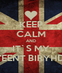 KEEP CALM AND IT`S MY SIXTEENT BIRYHDAY - Personalised Poster A4 size
