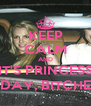 KEEP CALM AND IT'S PRINCESS FRIDAY, BITCHES!!! - Personalised Poster A4 size