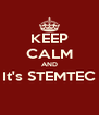 KEEP CALM AND It's STEMTEC  - Personalised Poster A4 size