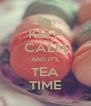 KEEP CALM AND IT'S TEA TIME - Personalised Poster A4 size