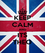 KEEP CALM AND ITS THEO - Personalised Poster A4 size