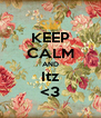 KEEP CALM AND Itz <3 - Personalised Poster A4 size