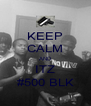 KEEP CALM AND ITZ #500 BLK - Personalised Poster A4 size