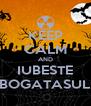 KEEP CALM AND IUBESTE BOGATASUL - Personalised Poster A4 size