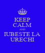 KEEP CALM AND IUBESTE LA URECHI - Personalised Poster A4 size