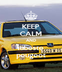 KEEP CALM AND iubeste peugeot - Personalised Poster A4 size