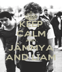 KEEP CALM AND JÂMMYA AND LIAM - Personalised Poster A4 size