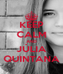 KEEP CALM AND JÚLIA QUINTANA - Personalised Poster A4 size