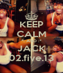 KEEP CALM *: AND :* JACK 02.five.13 - Personalised Poster A4 size