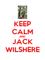 KEEP CALM AND JACK WILSHERE - Personalised Poster A4 size