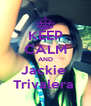 KEEP CALM AND Jackie  Trivalera  - Personalised Poster A4 size