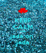 KEEP CALM AND jada on  jada - Personalised Poster A4 size