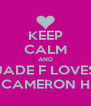 KEEP CALM AND JADE F LOVES CAMERON H - Personalised Poster A4 size