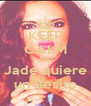 KEEP CALM AND Jade quiere un Besito - Personalised Poster A4 size