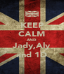 KEEP CALM AND Jady,Aly and 1D - Personalised Poster A4 size