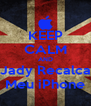 KEEP CALM AND Jady Recalca Meu iPhone - Personalised Poster A4 size