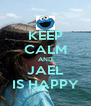 KEEP CALM AND JAEL IS HAPPY - Personalised Poster A4 size
