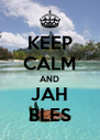 KEEP CALM AND JAH BLES - Personalised Poster A4 size