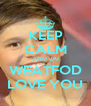 KEEP CALM AND JAI WEATFOD LOVE YOU - Personalised Poster A4 size