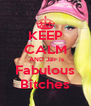 KEEP CALM  AND Jair is Fabulous Bitches - Personalised Poster A4 size