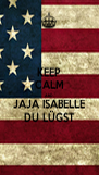 KEEP CALM AND JAJA ISABELLE DU LÜGST - Personalised Poster A4 size