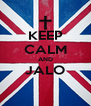 KEEP CALM AND JALO  - Personalised Poster A4 size