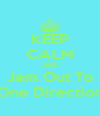 KEEP CALM AND Jam Out To One Direction - Personalised Poster A4 size