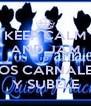 KEEP CALM AND JAM TO  LOS CARNALES Y SUBELE - Personalised Poster A4 size