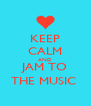 KEEP CALM AND JAM TO THE MUSIC  - Personalised Poster A4 size
