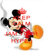 KEEP CALM AND JAM YOUR  HYPE;) - Personalised Poster A4 size