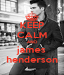 KEEP CALM AND james henderson - Personalised Poster A4 size