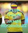 KEEP CALM AND JAMES RODRIGUEZ - Personalised Poster A4 size
