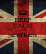 KEEP CALM AND jar of herts  - Personalised Poster A4 size