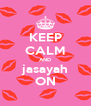 KEEP CALM AND jasayah ON - Personalised Poster A4 size