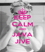 KEEP CALM AND JAVA JIVE - Personalised Poster A4 size