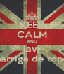 KEEP CALM AND javi barriga de topo - Personalised Poster A4 size