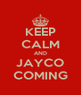 KEEP CALM AND JAYCO COMING - Personalised Poster A4 size