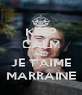 KEEP CALM AND JE T'AIME MARRAINE - Personalised Poster A4 size