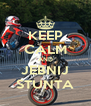 KEEP CALM AND JEBNIJ STUNTA - Personalised Poster A4 size