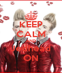 KEEP CALM AND Jedhead ON - Personalised Poster A4 size