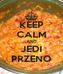 KEEP CALM AND JEDI PRZENO - Personalised Poster A4 size