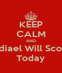 KEEP CALM AND Jediael Will Score  Today - Personalised Poster A4 size