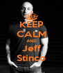 KEEP CALM AND Jeff Stinco - Personalised Poster A4 size