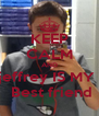 KEEP CALM AND jeffrey IS MY   Best friend - Personalised Poster A4 size